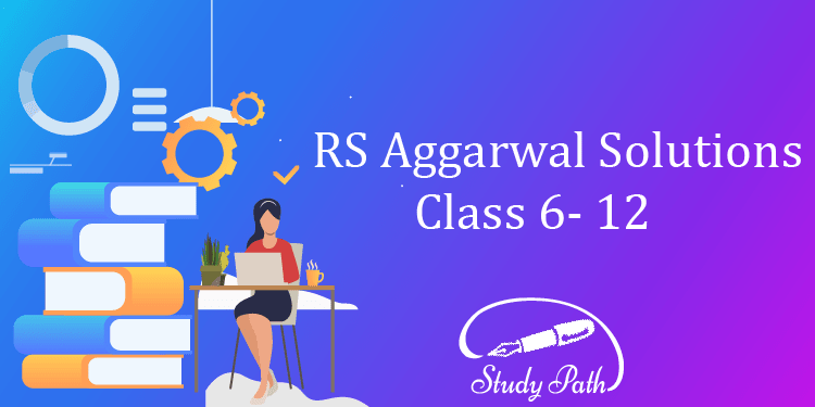 RS Aggarwal Solutions for Class 6 7 8 9 10 11 12